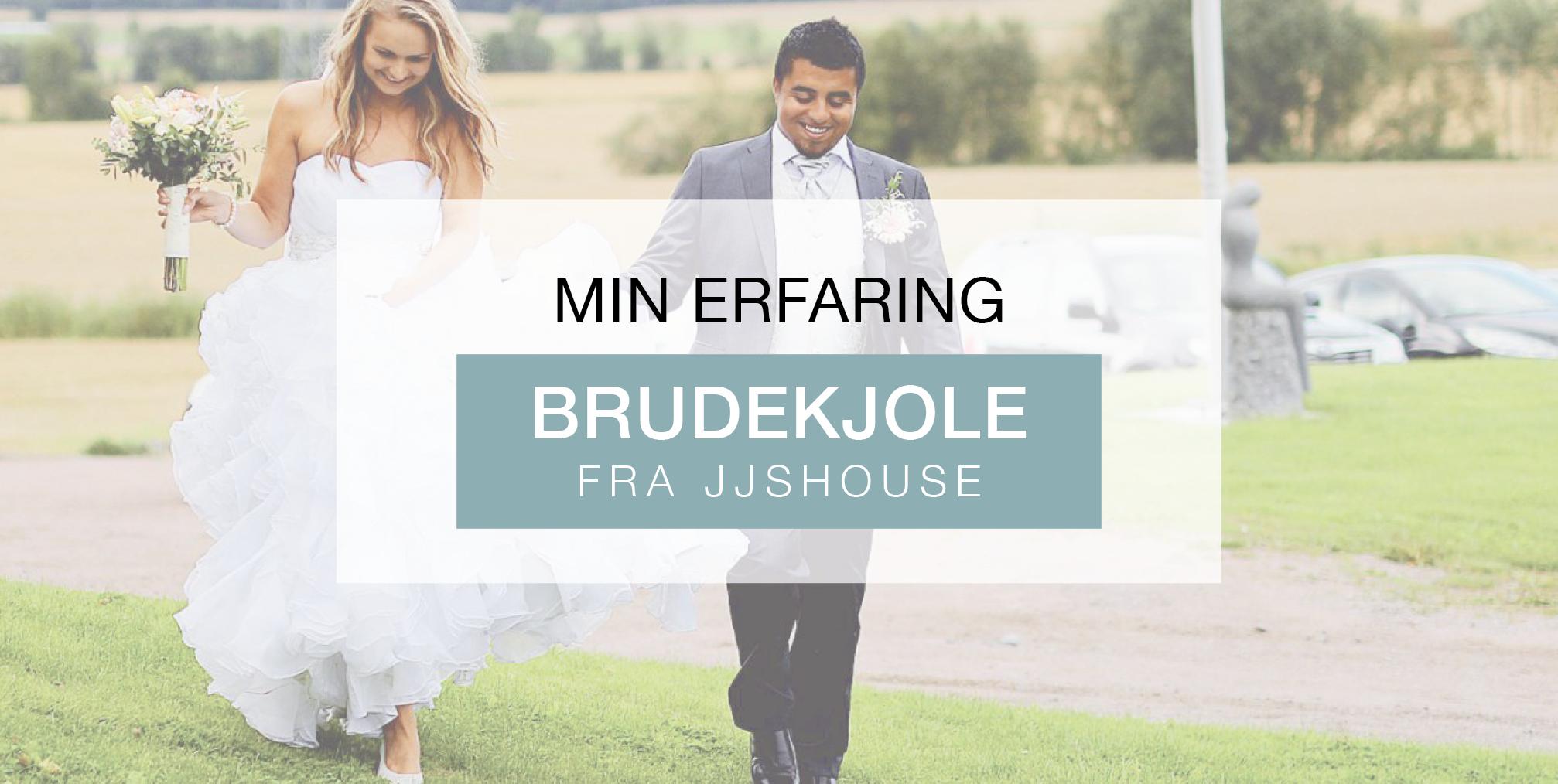 brudekjole jjshouse marry & juliet erfaring